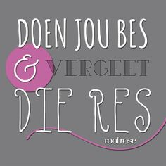 Doen jou bes en vergeet die res Sign Quotes, Words Quotes, Sayings, The Words, Best Inspirational Quotes, Motivational Quotes, Afrikaanse Quotes, Monday Motivation, Life Lessons