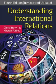 Understanding International Relations by Chris Brown - Macmillan Education UK - ISBN 10 0230213111 - ISBN 13 0230213111 - The fourth… International Relations Theory, Behavioral Economics, London School Of Economics, College Library, New Students, Political Science, Foreign Policy, Chris Brown