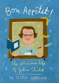 The Delicious Life of Julia Child By Jessie Hartland Schwartz & Wade Books, Biography. Jessie Hartland has writte. Jessie, Handwritten Text, Design Editorial, Charles Perrault, Mighty Girl, Child Life, Little Books, So Little Time, Bon Appetit