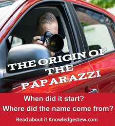 "Where did the term ""paparazzi"" come from, and how did it come to represent a group of freelance photographers whose goal is to get a big money shot of a celebrity?"