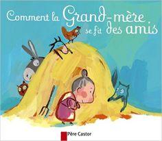 Amazon.fr - Comment la Grand-mère se fit des amis - Jean Muzi, Aurélie Guillerey - Livres