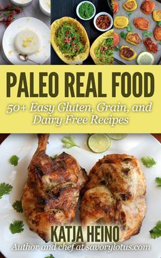Paleo Real Food: 50+ Easy Gluten, Grain, and Dairy Free Recipes - Kindle edition by Katja Heino. (On sale for a limited time as part of Buck Books!)