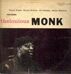 Thelonious Monk: Prestige LP 7053 (Yes, not the cleanest of covers -- but extremely RARE.)