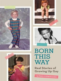 Based on the hugely popular blog of the same name, Born This Way shares 100 different memories of growing up LGBTQ.