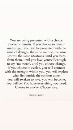 choose to evolve. - Quote Positivity - Positive quote - choose to evolve. The post choose to evolve. appeared first on Gag Dad. Now Quotes, Life Quotes Love, Words Quotes, Great Quotes, Wise Words, Quotes To Live By, I Choose You Quotes, Super Quotes, Words To Live By Quotes Life Lessons