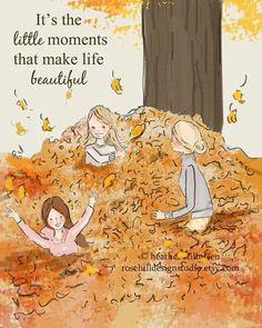 It's the little moments that make life beautiful.