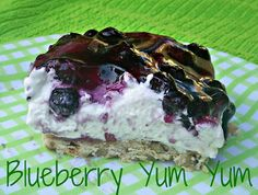 Blueberry Yum Yum... I had this once at a Super Bowl party!!! And I have wanted it since.. It's so yum yum