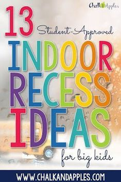 13 fun indoor recess activities for big kids... because indoor recess should still be fun in upper elementary.