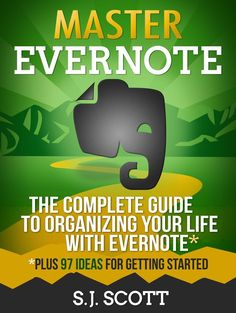 Master Evernote: The Unofficial Guide to Organizing Your Life with Evernote