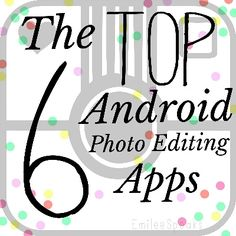 Top 6 best Android Photo Editing apps
