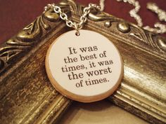 """Charles Dickens """"It was the best of times, it was the worst of times"""" Tale of Two Cities Classic Literature Quote Nec"""