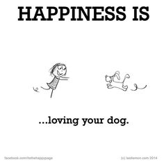 Happiness is loving your dog Dog Quotes, Animal Quotes, Puppy Love Quotes, Schnauzers, Dachshunds, Happy Love, Are You Happy, I Love Dogs, Love You