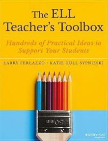 The ELL Teacher's Toolbox Offers 100s of Practical Ideas - This book is not just for ESL teachers. It is for any general teacher who serves ELLs in the classroom. Even if you don't have ELLs in your care, the book is filled with wonderful student-friendly strategies and is very easy to navigate.