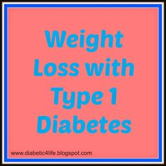 Live, Laugh, Love, and Diabetes: Weight Loss with Type 1 Diabetes - Losing weight for diabetics - http://diabetic4life.blogspot.com