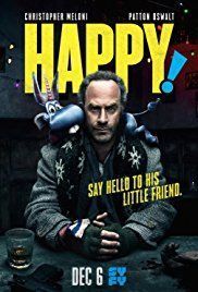 Happy! (Syfy-December 6, 2017) a comedy, crime TV series created by Grant Morrison.  Directed by Brian Taylor, David Petrarca. An injured hitman befriends a perky blue horse. Stars: Ren Colley, Alexander Jameson, Benjamin Snyder