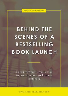 Behind The Scenes Of A Bestselling Book Launch | Grow Your Blog | How to Launch a New York Bestseller