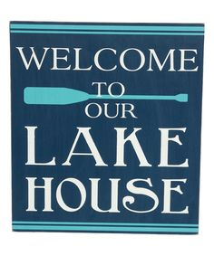 Take a look at this 'Welcome to Our Lake House' Wall Sign today!