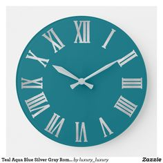 Shop Teal Aqua Blue Silver Gray Roman Number Large Clock created by luxury_luxury. Aqua Blue, Blue And Silver, Mint Green, Dark Blue, Photo Wall Clocks, Blue Clocks, Unique Clocks, How To Make Wall Clock, Large Clock
