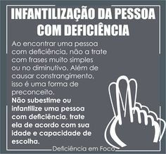 Acessibilidade em Questão: INFANTILIZAÇÃO COM A PESSOA COM DEFICIÊNCIA,ISSO É... Leis, Inclusive Education, Baby Models, Number One, Special Education, Study, Teaching, Blog, Sociology