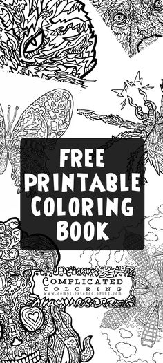 Free Printable PDF book to download and print. Featuring images from several Complicated Coloring books - Including Cats, Dogs Spiders, Butterflies and Sugar Skulls.