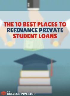 We break down the ten best places to refinance student loans from banks to online lenders comparing the perks interest rates qualification requirements and Private Student Loan, Paying Off Student Loans, Student Loan Debt, Scholarships For College, Education College, Student Loan Repayment, Student Loan Forgiveness, Payday Loans, Ways To Save Money