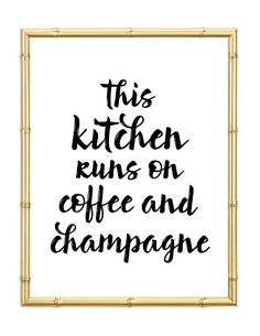 This Kitchen Runs On Coffee and Champagne Print - Inspirational - Motivational…