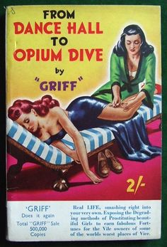 """artist unknown: From Dance Hall to Opium Dive by """"Griff""""/ Modern Fiction, London, 1950"""
