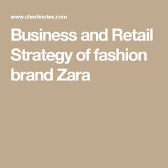 zara brand managament Zara is a successful international retailer which, in less than 30 years, has transformed itself from a spanish local brand into a truly global brand this paper seeks to improve our understanding of the firm.