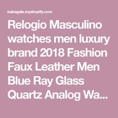 Relogio Masculino watches men luxury brand 2018 Fashion Faux Leather Men Blue Ray Glass Quartz Analog Watches Casual Cool Watch
