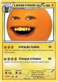 Quem é esse pokemon é a laranja há ha ha