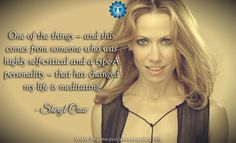 """One of the things that has changed my life is meditating."" - Sheryl Crow #quote #meditation #sherylcrow #life #musician #artist #inspiration #motivation #wellness #health #love #awakening  #chakra #meditation #goddess #tarot #reiki #spiritualgrowth #reincarnation #sacredspace #crystalhealing #love #light #magick #dailyinspiration #mindfulness #spiritual #meditation #empower"
