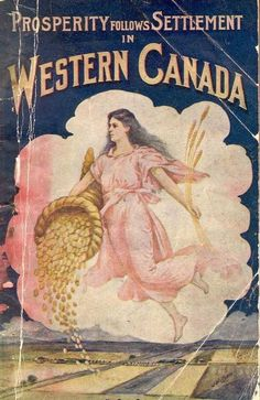 Persuasion: Print Advertising on the Prairies Canadian Culture, Canadian History, Canadian Winter, Canadian Travel, Migrate To Canada, Canadian Things, Immigration Canada, Museum Poster, Western Canada