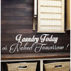 Laundry Room Wall Decor Quote Or Naked Tomorrow Vinyl Decal Sticker Bathroom Home Decor White