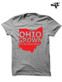 Ohio Grown The Buckeye State NIFT shirts by NIFTshirts on Etsy $16.99