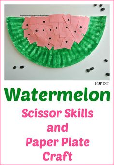 Watermelon Scissor Skills and Paper Plate Craft. Toddler version with torn paper:)