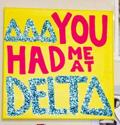You Had Me At Delta TriDelta glitter Canvas  by TayleighCreativity
