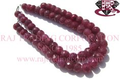 Ruby (Color Enhanced) Faceted Roundel (Quality A) Shape: Roundel Faceted Length: 18 cm Weight Approx: 24 to 26 Grms. Size Approx: 7.50 mm Price $45.00 Each Strand