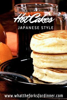 Hot Cakes Japanese Style- Fluffy, light, tender pancakes served with Orange Apricot Almond Syrup.