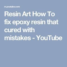 Resin Art How To fix epoxy resin that cured with mistakes - YouTube