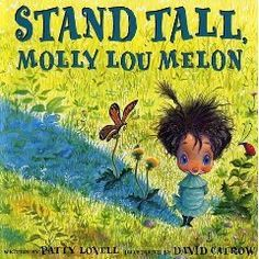 Stand Tall Molly Lou Melon by Patty Lovell illustrated by David Catrow Molly, Molly, Molly. Have you read Stand Tall Molly Lou Melon ? Character Trait, Character Education, Character Counts, Character Development, Music Education, Teaching Character, Child Development, Special Education, Character Changes