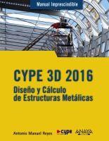 Manual imprescindible de CYPE 3D 2016 : diseño y cálculo de estructuras metálicas / Antonio Manuel Reyes Rodríguez http://encore.fama.us.es/iii/encore/record/C__Rb2689369?lang=spi