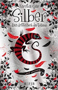 Silber - Das dritte Buch der Träume: Roman: Amazon.de: Kerstin Gier: Bücher