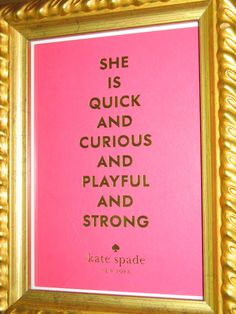 Frame the cards that come in the box when you buy something from Kate Spade. Use for vanity or my side of dresser.