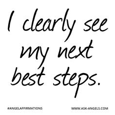 """awesome """"I clearly see my next best steps. Positive Affirmations Quotes, Wealth Affirmations, Law Of Attraction Affirmations, Gratitude Quotes, Law Of Attraction Quotes, Life Quotes, Crush Quotes, Quotes Quotes, Relationship Quotes"""