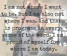 Recognize how far you have come and be proud of your progress.