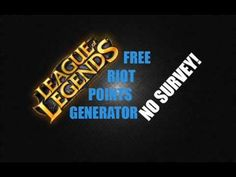 Free Riot Points Generator for LEAGUE OF LEGENDS (Free Download!)
