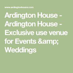 Ardington House - Ardington House - Exclusive use venue for Events & Weddings