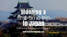 Planning a first-time visit to Japan