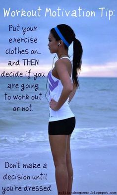 Never Give Up Before Putting On your Exercise Clothes!  - fitness motivation, inspiration, self help, self improvement. - If you like this pin, repin it and follow our boards :-)  #FastSimpleFitness - www.facebook.com/FastSimpleFitness