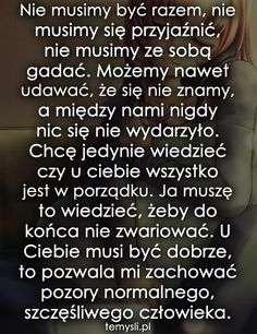 TeMysli.pl - Inspirujące myśli, cytaty, demotywatory, teksty, ekartki, sentencje My Life, Friendship, Sad, Thoughts, Humor, Love, Words, Quotes, Quotation